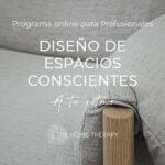 """Programa DISEÑO DE ESPACIOS CONSCIENTES """"A tu ritmo"""""""